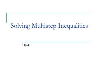 Solving Multistep Inequalities