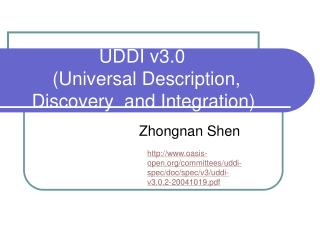 UDDI v3.0         Universal Description,      Discovery  and Integration