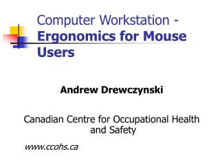 Computer Workstation -                        Ergonomics for Mouse Users