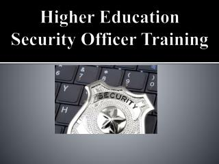 Higher Education  Security Officer Training