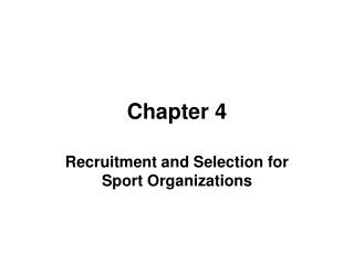 Recruitment and Selection for Sport Organizations