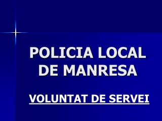 POLICIA LOCAL DE MANRESA