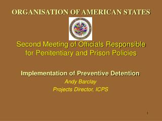 ORGANISATION OF AMERICAN STATES   Second Meeting of Officials Responsible for Penitentiary and Prison Policies