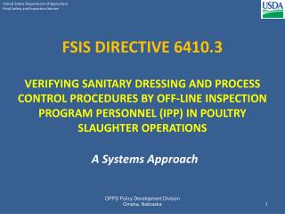FSIS DIRECTIVE 6410.3   VERIFYING SANITARY DRESSING AND PROCESS CONTROL PROCEDURES BY OFF-LINE INSPECTION PROGRAM PERSON