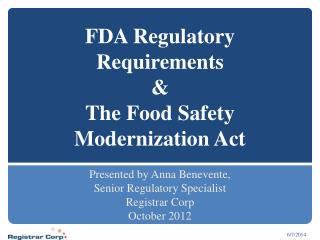 FDA Regulatory Requirements   The Food Safety Modernization Act