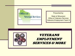 VETERANS EMPLOYMENT SERVICES  MORE