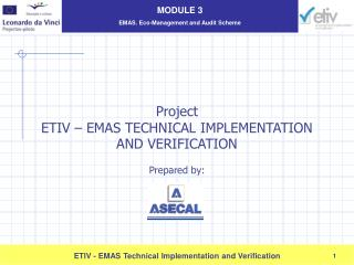 Project  ETIV   EMAS TECHNICAL IMPLEMENTATION AND VERIFICATION   Prepared by: