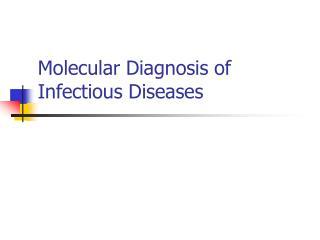 Molecular Diagnosis of Infectious Diseases