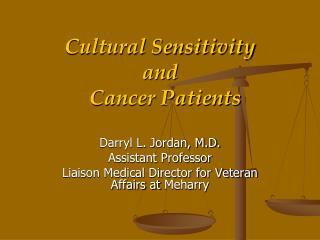 Cultural Sensitivity  and    Cancer Patients