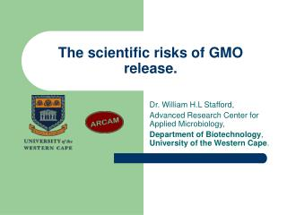 The scientific risks of GMO release.