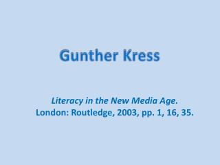 Literacy in the New Media Age. London: Routledge, 2003, pp. 1, 16, 35.