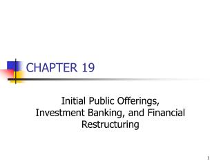 Initial Public Offerings, Investment Banking, and Financial Restructuring