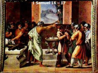 1 Samuel 16   17