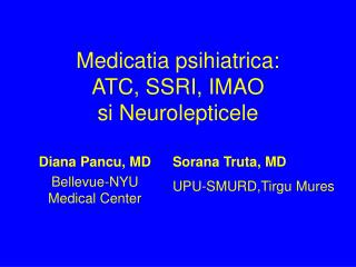 Medicatia psihiatrica: ATC, SSRI, IMAO si Neurolepticele