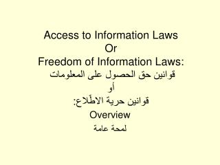Access to Information Laws Or  Freedom of Information Laws:          :
