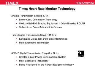 Analog Transmission Strap 5 KHz Lower-Cost, Commodity Technology Works with HRM-Enabled Equipment   Often Branded POLAR