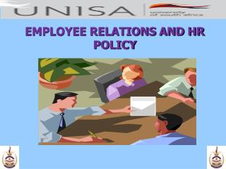 EMPLOYEE RELATIONS AND HR POLICY