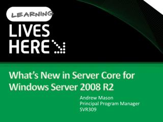 What s New in Server Core for Windows Server 2008 R2