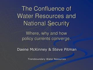 The Confluence of          Water Resources and National Security