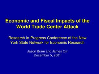 Economic and Fiscal Impacts of the World Trade Center Attack  Research-in-Progress Conference of the New York State Netw