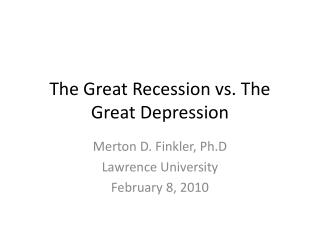 The Great Recession vs. The Great Depression