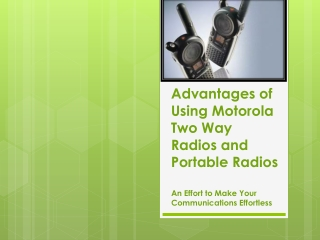 Advantages of Using Motorola Two Way Radios and Portable Rad