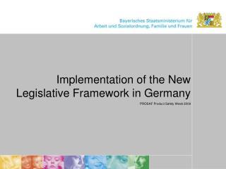 Implementation of the New Legislative Framework in Germany