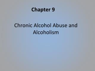 Chronic Alcohol Abuse and Alcoholism