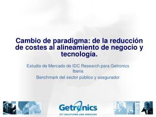 Cambio de paradigma: de la reducci n de costes al alineamiento de negocio y tecnolog a.