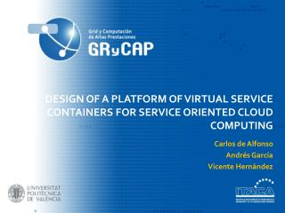 Design of a Platform of Virtual Service Containers for Service Oriented Cloud Computing