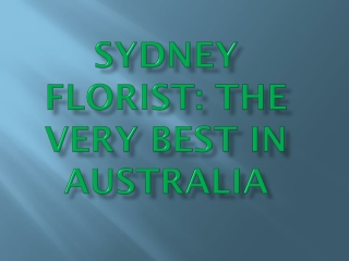 Sydney Florist: The Very Best in Australia