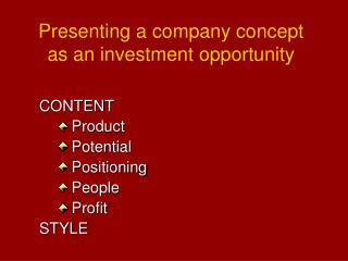 presenting a company concept as an investment opportunity