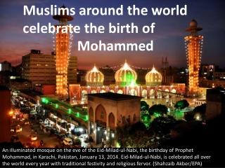 Muslims around the world celebrate the birth of Mohammed