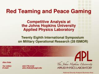 Red Teaming and Peace Gaming  Competitive Analysis at  the Johns Hopkins University  Applied Physics Laboratory