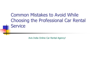 Common Mistakes to Avoid While Choosing the Professional Car