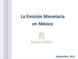 La Emisi n Monetaria  en M xico