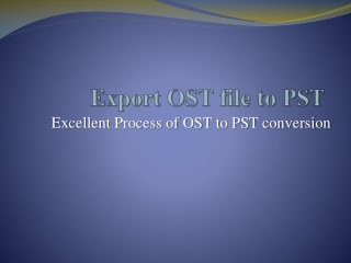 Export OST file to PST file