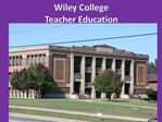 Wiley College  Teacher Education