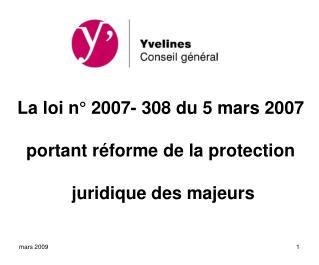 La loi n  2007- 308 du 5 mars 2007  portant r forme de la protection   juridique des majeurs