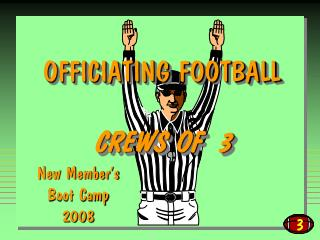 OFFICIATING FOOTBALL   CREWS OF  3