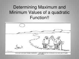 Determining Maximum and Minimum Values of a quadratic Function