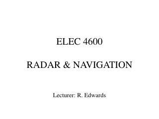 ELEC 4600  RADAR  NAVIGATION