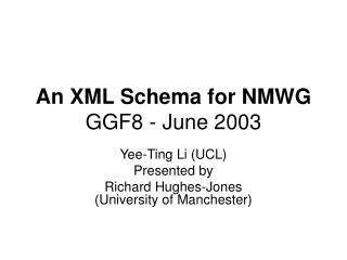 An XML Schema for NMWG GGF8 - June 2003