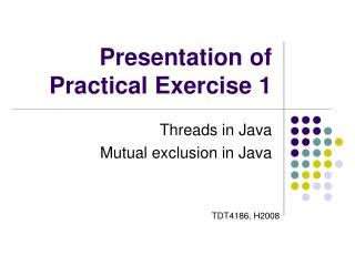 Presentation of Practical Exercise 1