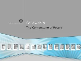 Fellowship The Cornerstone of Rotary