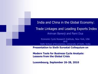 India and China in the Global Economy:    Trade Linkages and Leading Exports Index  Anirvan Banerji and Pami Dua  Econom
