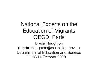 National Experts on the Education of Migrants OECD, Paris