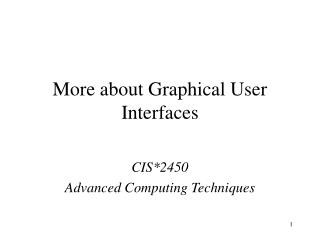 More about Graphical User Interfaces