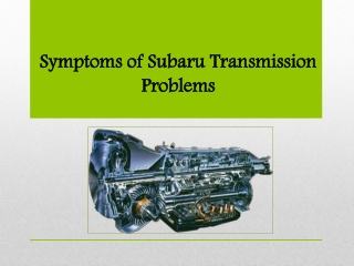 Symptoms of Subaru Transmission Problems