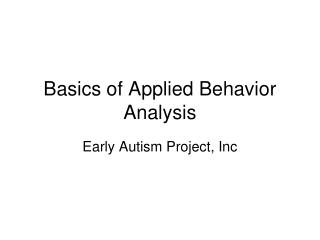 Basics of Applied Behavior Analysis